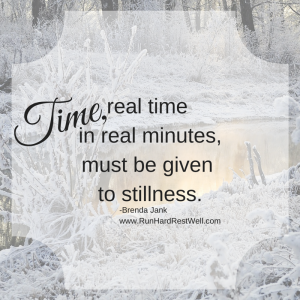 Time must be given to stillness