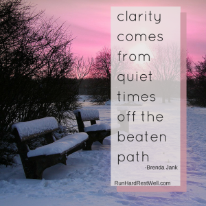 clarity comes from quiet times off the beaten path